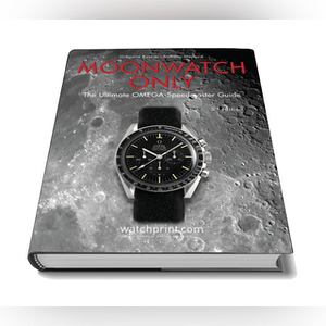 Moonwatch Only The Ultimate OMEGA Speedmaster Guide, 3rd edition