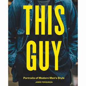 This Guy: Portraits of Modern Men's Style