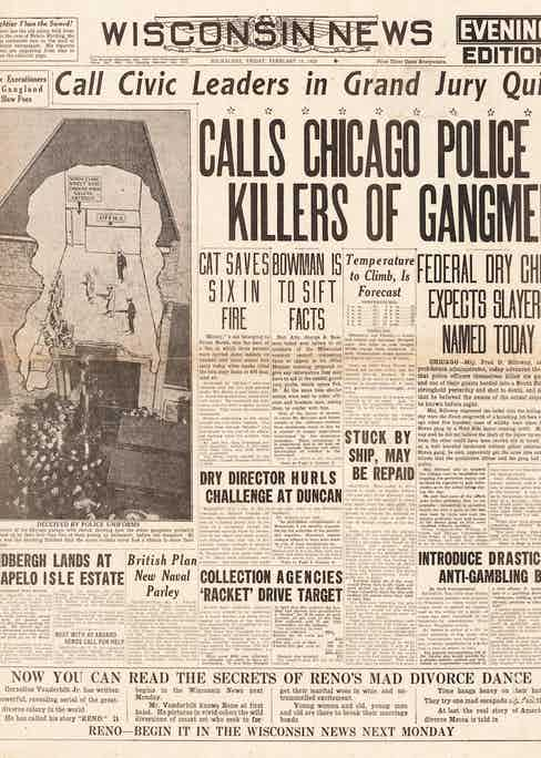 1929: Wisconsin News front page Valentine's Day Massacre.