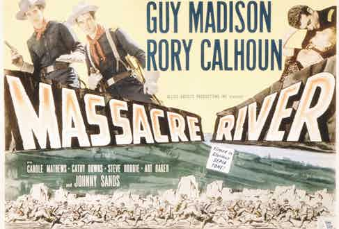 Massacre River movie poster, 1949 (Photo by LMPC via Getty Images)